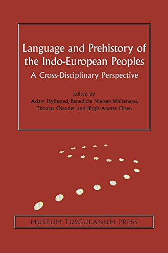 Language and Prehistory of the Indo-European Peoples: A Cross-Disciplinary Perspective (Copenhagen Studies in Indo-European) by Museum Tusculanum Press