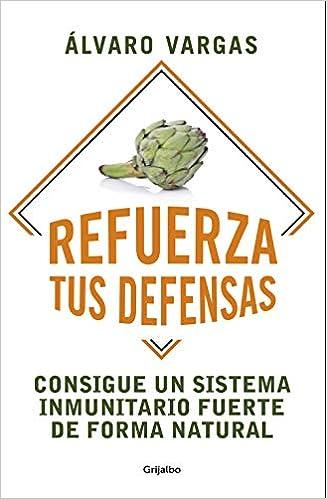 Refuerza tus defensas de Álvaro Vargas