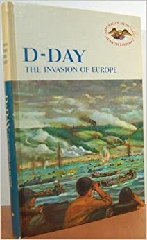 D-Day : The Invasion of Europe