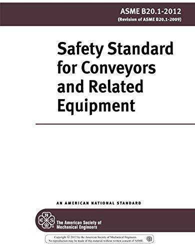 ASME B20.1-2012: Safety Standard for Conveyors and Related Equipment