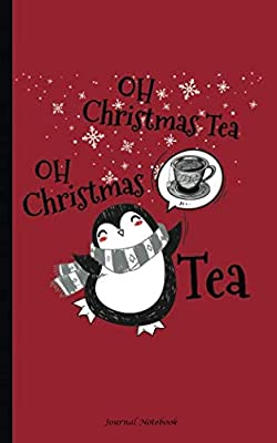 "Oh Christmas Tea Oh Christmas Tea Journal Notebook: Penguin Xmas Tree Song, DIY Writing Diary Planner Note Book - 100 Lined Pages + 8 Blank (54 Sheets), Small 5x8"" (Teal Lover Gift Basket Stuffers)"