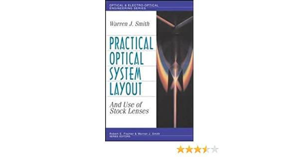 Practical optical system layout and use of stock lenses warren j practical optical system layout and use of stock lenses warren j smith 9780070592544 amazon books fandeluxe Gallery