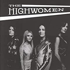"The Highwomen is a new, highly anticipated, collaborative movement formed by Brandi Carlie, Natalie Hemby, Maren Morris and Amanda Shires.  ""Anyone can be a Highwoman,"" Belinda Carlile notes.  ""It's about banding together, abandoning as much ..."