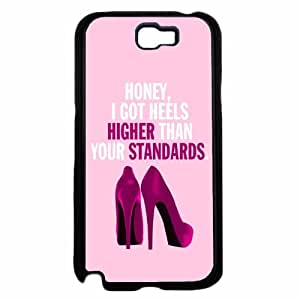 Honey I Got Heels Higher Than Your Standards- Plastic Phone Case Back Cover Samsung Galaxy Note II 2 N7100