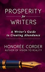 "This is Your Year to Become a Full-Time Writer!              Praise for PROSPERITY FOR WRITERS!                 ""Prosperity for Writers is amazing, the only book of its kind that takes the principles of prosperity and abundance and app..."