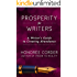Prosperity for Writers: A Writer's Guide to Creating Abundance (The Prosperous Writer Book 1)