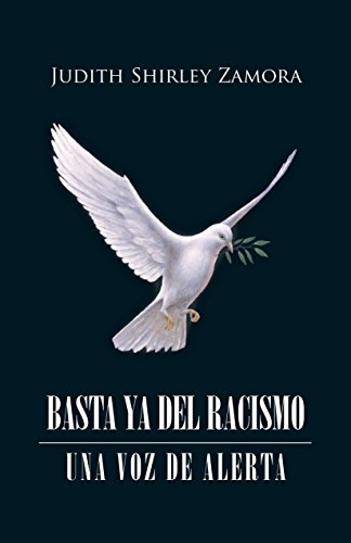 Basta Ya Del Racismo: Una Voz De Alerta (Spanish Edition) by [Zamora