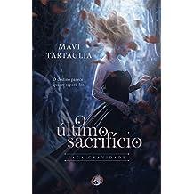 O Último Sacrifício (Saga Gravidade Livro 2)