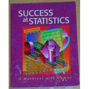 Download Success at Statistics: A Worktext with Humor by Fred Pyrczak (2004-01-01) pdf