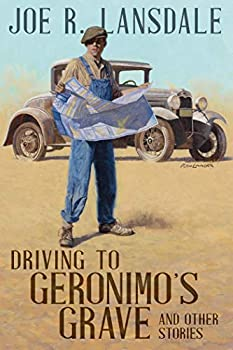 Driving to Geronimo's Grave by Joe R. Lansdale