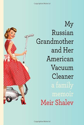 Book cover for My Russian Grandmother and Her American Vacuum Cleaner