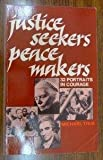 Justice Seekers Peace Makers, Michael True, 0896222128