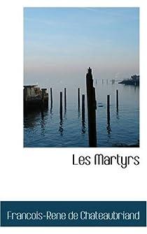 Les Martyrs par Chateaubriand
