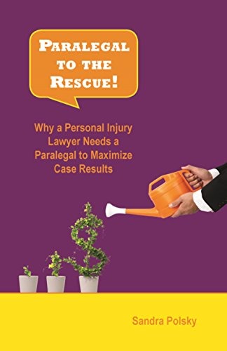 Paralegal To The Rescue  Why A Personal Injury Lawyer Needs A Paralegal To Maximize Case Results