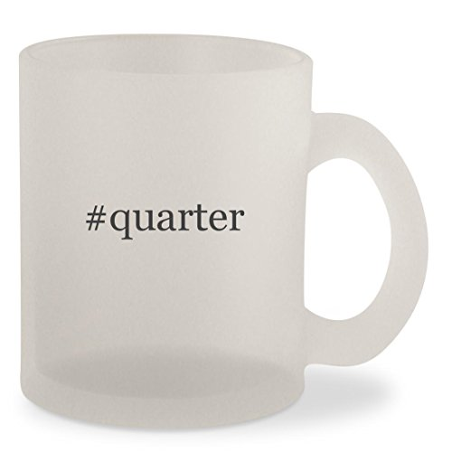#quarter - Hashtag Frosted 10oz Glass Coffee Cup Mug (Territory Roll Quarter)