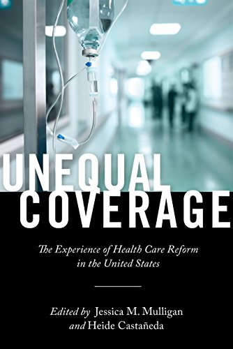 Pdf Medical Books Unequal Coverage: The Experience of Health Care Reform in the United States (Anthropologies of American Medicine: Culture, Power, and Practice)