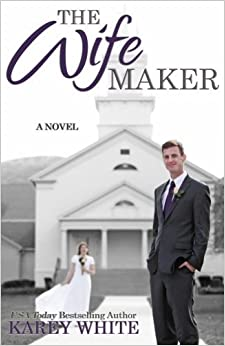 Book The Wife Maker: The Husband Maker, Book 3 (Volume 3) by Karey White (2015-02-13)