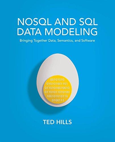 NoSQL and SQL Data Modeling: Bringing Together Data, Semantics, and Software