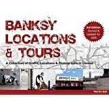 Banksy Locations and Tours: Revised and Updated for 2008: A Collection of Graffiti Locations and Photographs in London by Martin Bull (2008-03-31)