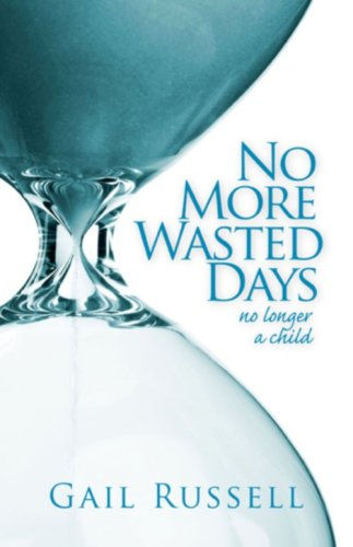 Read Online No More Wasted Days no longer a child PDF