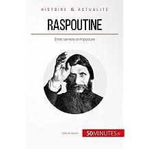 Raspoutine: Entre sainteté et imposture (Grandes Personnalités t. 46) (French Edition)