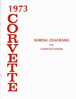 1973 corvette complete set of factory electrical wiring diagrams rh amazon com