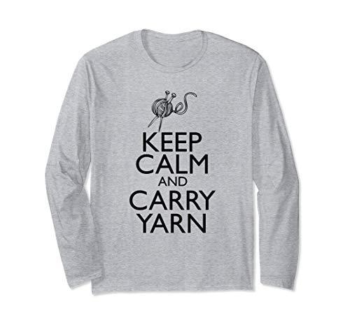 Keep Calm Carry Yarn Funny Knitting Long Sleeve T-Shirt
