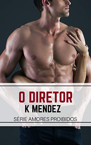 O Diretor: Amores Proibidos - Livro 2 (Portuguese Edition)