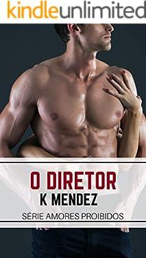 O Diretor: Livro Independente (Série Amores Proibidos)