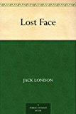 Lost Face (免费公版书) (English Edition)