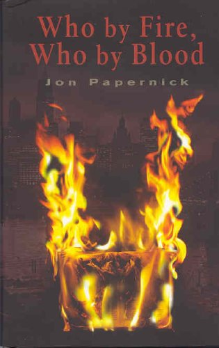 Read Online Who By Fire, Who By Blood pdf