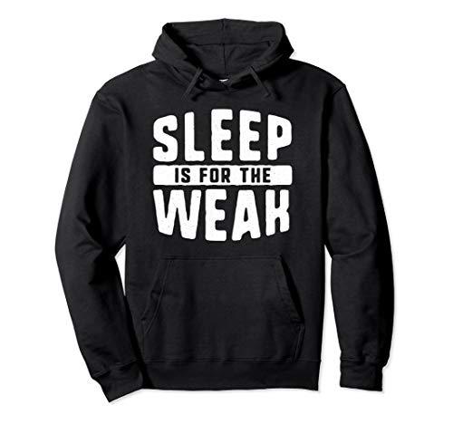 sleep is for the weak funny no sleep insomnia restless Pullover Hoodie