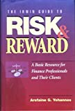 img - for The Irwin Guide to Risk & Reward: A Basic Resource for Finance Professionals and Their Clients book / textbook / text book