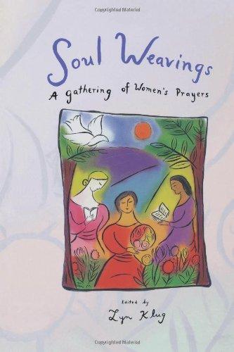 Soul Weaving: A Gathering of Women's Prayers
