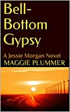 Bell-Bottom Gypsy: A Jessie Morgan Novel (Jessie Morgan Series Book 1)
