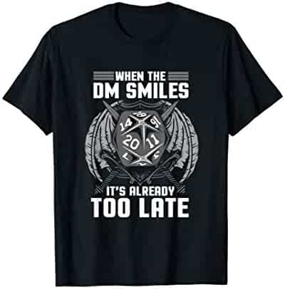 Funny When the DM Smiles, It's Already Too Late T-Shirt