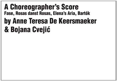 A Choreographer's Score: Fase, Rosas danst Rosas, Elena's Aria, Bartók (Mercatorfonds)