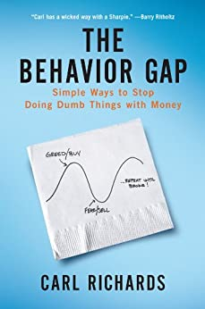 The Behavior Gap: Simple Ways to Stop Doing Dumb Things with Money por [Richards, Carl]