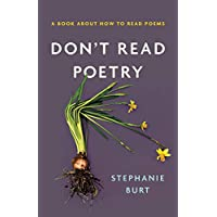 Don't Read Poetry: A Book About How to Read Poems