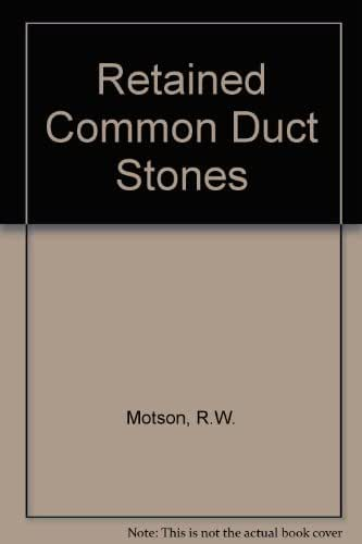 Retained Common Duct Stones: Prevention and Treatment