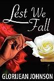 Lest We Fall, GloriJean Johnson, 1432742884