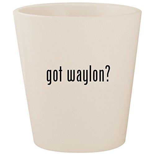 got waylon? - White Ceramic 1.5oz Shot Glass
