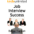 Job Interview Success: How to Prepare for and Shine during a Job Interview