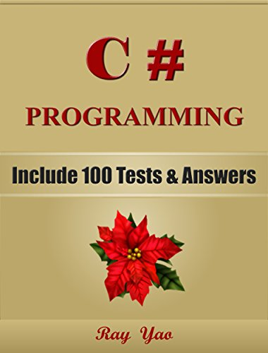 C# Programming: For Beginners, Learn Coding Fast! Include 100 Tests & Answers, C# Crash Course, Quick Start Guide, C# Tutorial Book by Hands-On Projects, ... Ultimate Beginner's Guide! (English Edition)
