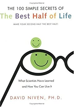 100 Simple Secrets of the Best Half of Life: What Scientists Have Learned and How You Can Use It by [Niven PhD, David]