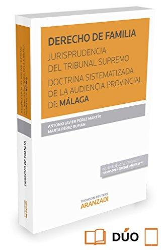 Descargar Libro Derecho De Familia. Jurisprudencia Del Tribunal Supremo. Doctrina Sistematizada De La Audiencia Provincial De Málaga Antonio Javier Pérez Martín