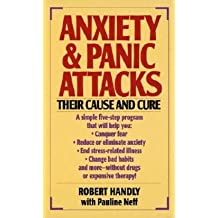 Robert Handly: Anxiety & Panic Attacks : Their Cause and Cure (Mass Market Paperback); 1990 Edition