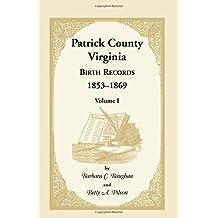 Patrick County, Virginia Birth Records, 1853-1869, Volume I