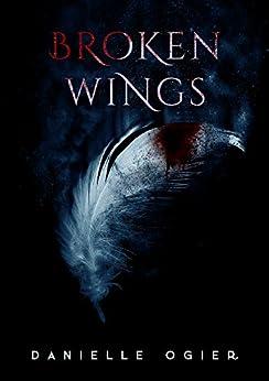 Broken Wings: A Vampire Romance by [Ogier, Danielle]