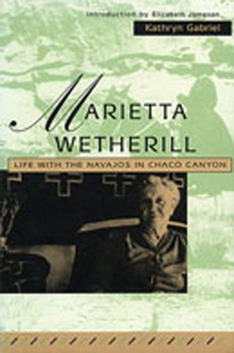 Marietta Wetherill: Life With the Navajos in Chaco - And Jim Marietta